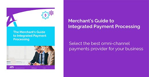 Merchant's Guide to Integrated Payment Processing APS