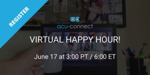 acu-connect Virtual Happy Hour June 2021