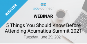 5 Things to Know before Acumatica Summit