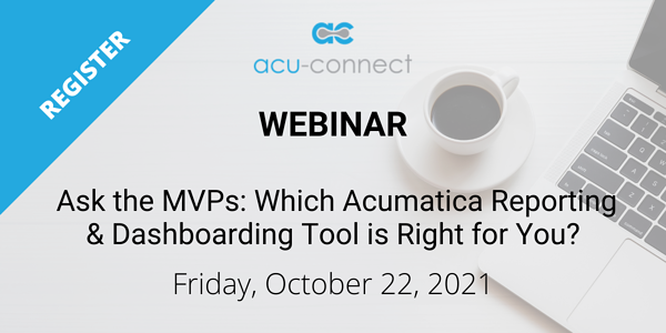 Ask the MVPs: Which Acumatica Reporting & Dashboarding Tool is Right for You? Webinar